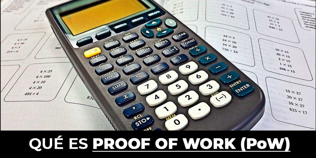que es proof of work, proof of work significa prueba de trabajo, que significa proof of work, que es PoW, que significa pow